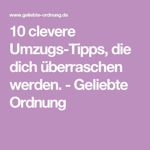 10 Clevere Umzugs Tipps, Die Dich überraschen Werden.   Geliebte Ordnung