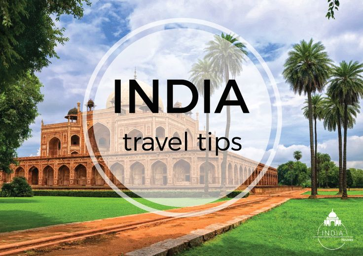 Awesome India travel tips that will help you enjoy your vacations to the maximum