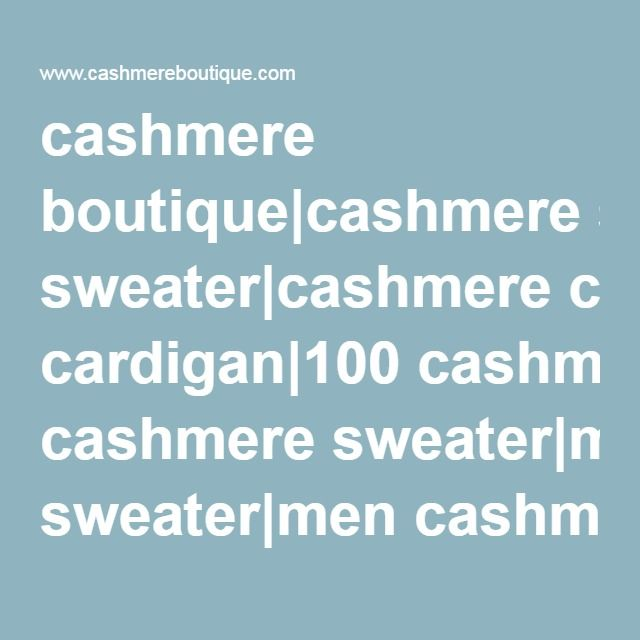 cashmere boutique|cashmere sweater|cashmere cardigan|100 cashmere sweater|men cashmere sweaters|cashmere sweater women