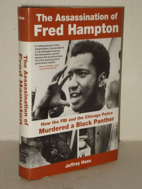 The Assassination of Fred Hampton: How FBI, Chicago Cops Murdered Black Panther Left Wing Books fah451bks.com