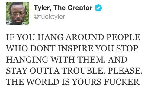 """[Quotes] """"If you hang around"""" -Tyler The Creator [500 296]. follow @dquocbuu like and repin it if you love it"""