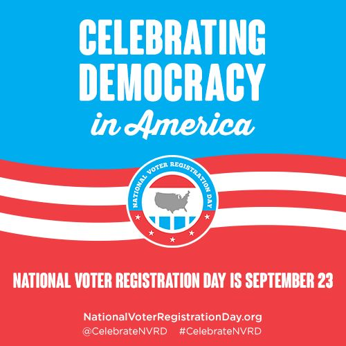 National Voter Registration Day is September 23, 2014. Celebrate democracy in America by getting involved today!