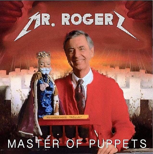 """""""Mr. Rogers: Master of Puppets"""" by Unknown"""
