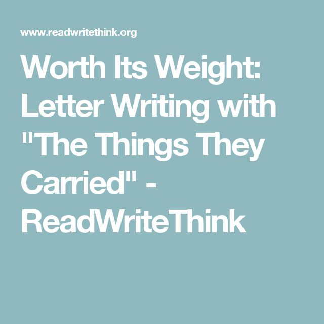 best the things they carried ideas us  worth its weight letter writing the things they carried readwritethink