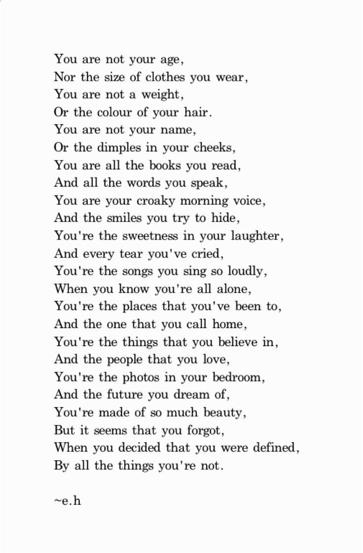 """""""You're made of so much beauty, but it seems that you forgot, when you decided that you were defined, by all the things you're not."""" -so beautiful."""