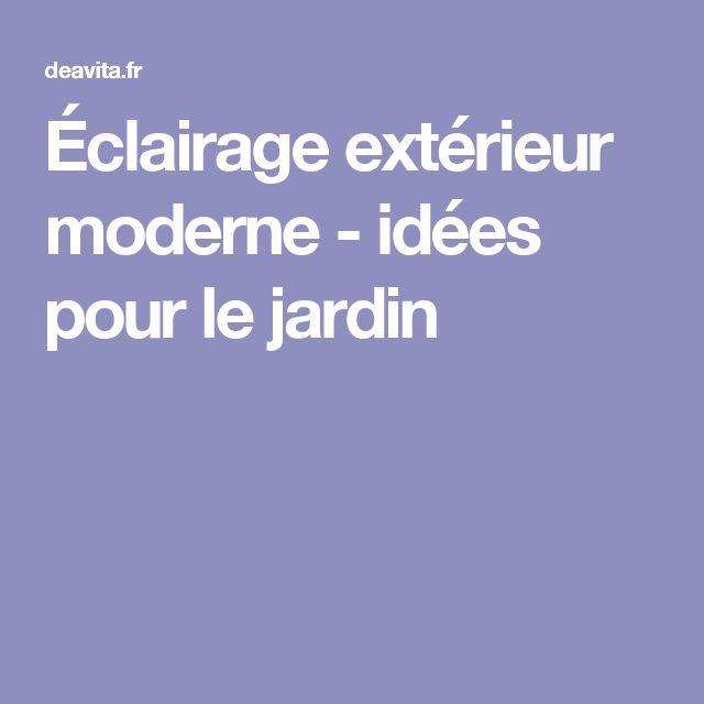 17 meilleures id es propos de clairage ext rieur sur - Eclairage exterieur moderne ...