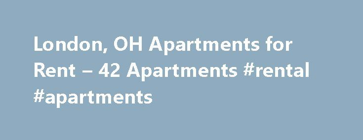 London, OH Apartments for Rent – 42 Apartments #rental #apartments http://apartment.remmont.com/london-oh-apartments-for-rent-42-apartments-rental-apartments/  #london apartments for rent # Apartments for Rent in London, OH Overview of London The quaint town of London, Ohio, is located just about 25 miles south of the state's capital of Columbus. With about 8,770 residents, the small community of London is perfect for anyone looking to settle down in an area outside of Continue Reading