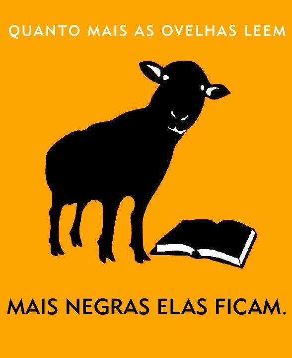 Quanto mais as ovelhas leem, mais negras elas ficam.
