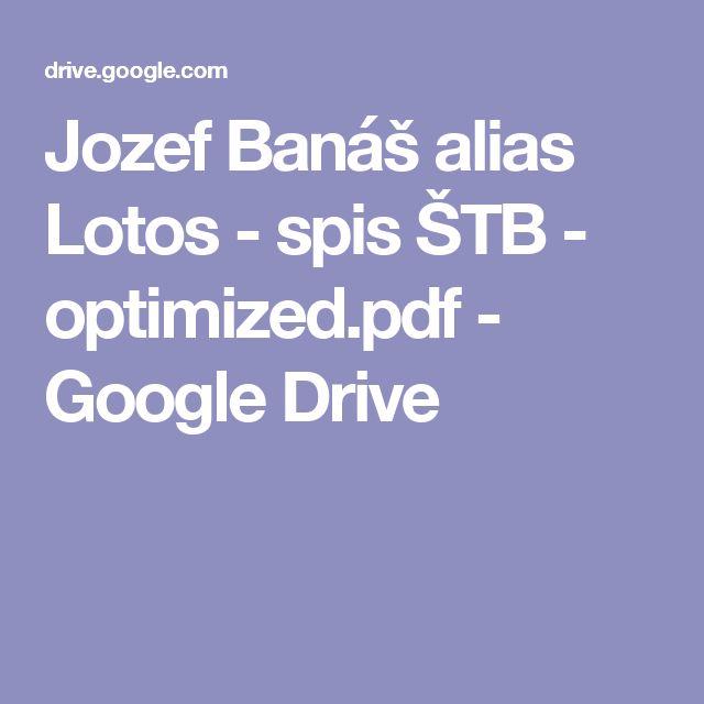 Jozef Banáš alias Lotos - spis ŠTB - optimized.pdf - Google Drive