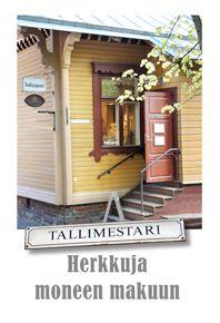 Tallimestarin talo eli iki-ihana suklaapuoti - Tallipiha, Tampere