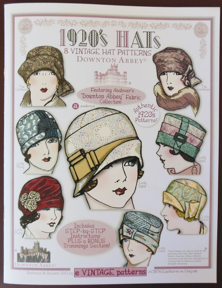 Not vintage - Downton Abbey pattern book - 1920s Hats - by e Vintage Patterns - 8 Vintage Hat Patterns featuring Andover Fabrics Downton Abbey fabric collection - 24 pages
