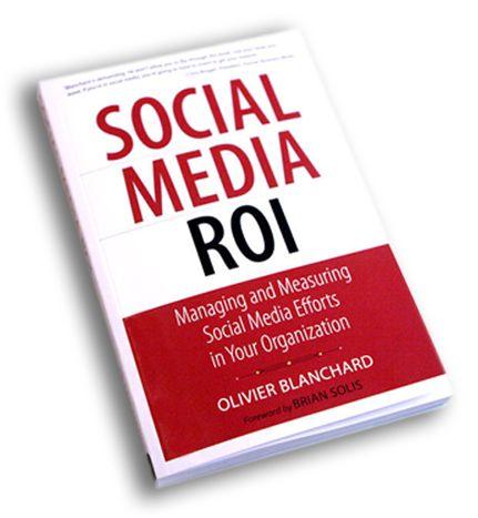 Social Media ROI By Olivier Blanchard
