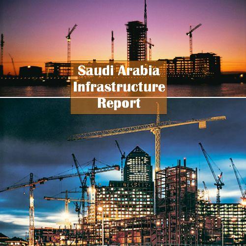 #SaudiArabia #Infrastructure Report