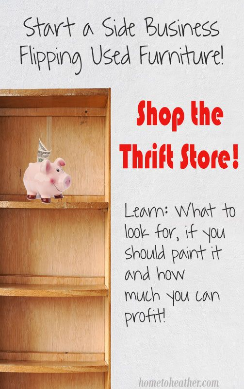 If you love searching out great used furniture finds and refurbishing and upcycling then you can start a small business from home doing just that! Here's a great list of what to look for at the thrift store to resell.