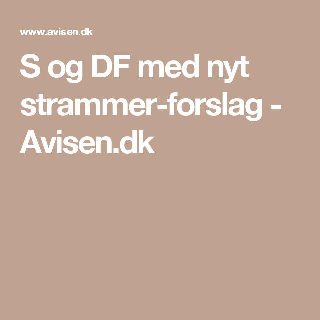 S og DF med nyt strammer-forslag - Avisen.dk
