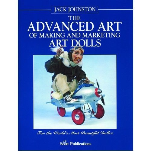 Jack Johnston-The Advanced art of making and marketing art dolls