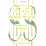 Secrets To Creating Passive Income and becoming financially free - even in a slow economy (Paperback)By John Clark Craig
