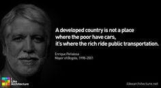 Quote #64 – Enrique Peñalosa I Like Architecture