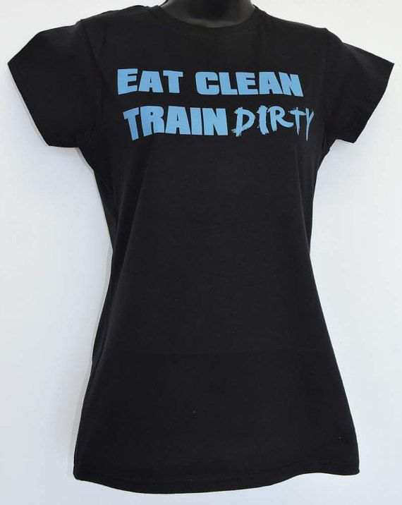 Women's Eat Clean Train Dirty  Fitness T-Shirt by CollectionUnique