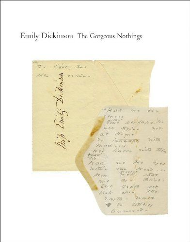// The Gorgeous Nothings: Emily Dickinson's Envelope Poems: Emily Dickinson // Jen Bervin, Marta Werner, Susan Howe //