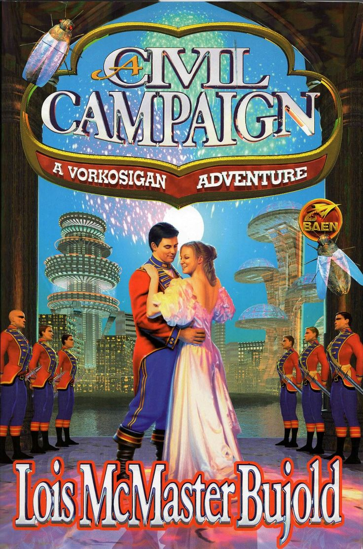 Civil Campaign by Lois McMaster Bujold. A Vorkorsigan adventure. Baen Books, 1999. Hardcover copy. First edition (and probably only for hardback). Cover art by Patrick Turner.