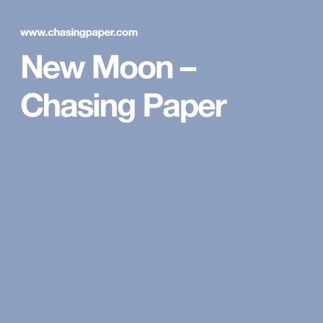 New Moon – Chasing Paper