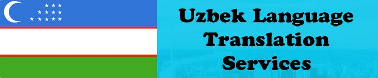 Industry Specific #UzbekTranslation in #India - #Uzbek