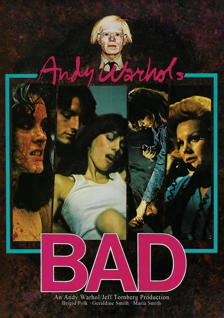 Andy Warhol's BAD a film directed by Jed Johnson, and starring Factory regulars: Brigid (Polk) Berlin, Geraldine & Maria Smith and Cyrinda Foxe.  A camp cult classic. (1977)