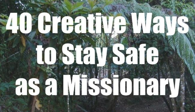 Great ideas to stay safe as a missionary!