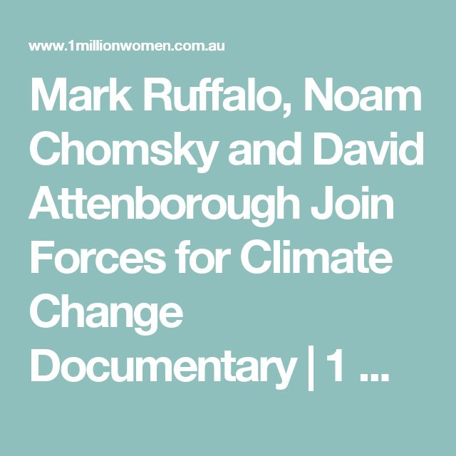 Mark Ruffalo, Noam Chomsky and David Attenborough Join Forces for Climate Change Documentary  | 1 Million Women