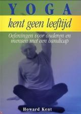 YOGA KENT GEEN LEEFTIJD - Howard Kent - € 14,95 - 9789062719716 - GRATIS VERZENDING. Oefeningen voor ouderen en mensen met een handicap. Yoga kent geen leeftijd is een bewerkte, eigentijdse heruitgave van de Nederlandse vertaling van Howard Kents succesvolle Yoga for the disabled. Deze praktische gids voor zelfhulp met yoga-oefeningen bevat onder meer ademhalingsoefeningen, technieken voor ontspanning en meditatie....BESTELLEN BIJ TOPBOOKS OF VERDER LEZEN? KLIK OP BOVENSTAANDE FOTO!