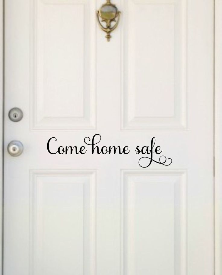 Come Home Safe Vinyl Decal Come Home Safe Decor Family Door Decal Home Safe…