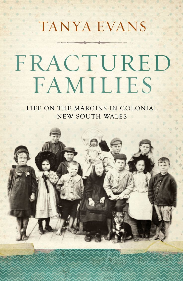 Fractured Families: Life on the Margins in Colonial New South Wales by Tanya Evans, winner of the NSW Community and Regional History Prize, NSW Premier's History Awards, 2016. Held by the State Library of New South Wales: http://primo-slnsw.hosted.exlibrisgroup.com/SLNSW:SLNSW_ALMA21111427250002626