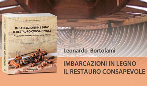 Leonardo Bortolami - Imbarcazioni in legno Il restauro consapevole