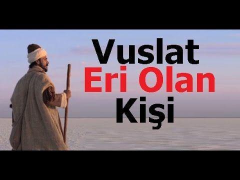 Vuslat Eri Olan Kişi - Yunus Emre Şiirleri - 9 - YouTube