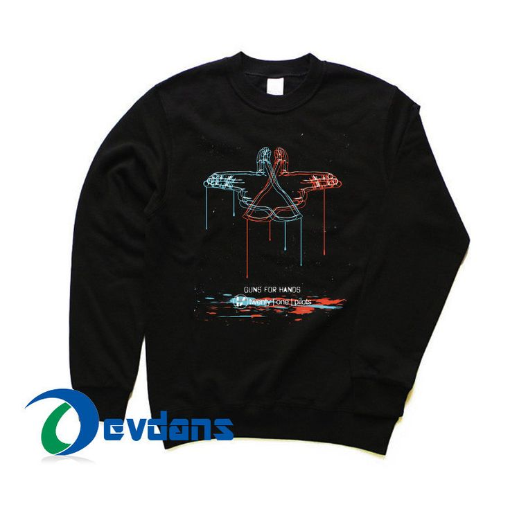 TWENTY ØNE PILØTS guns for hand Sweatshirt size S,M,L,XL,2XL,3XL