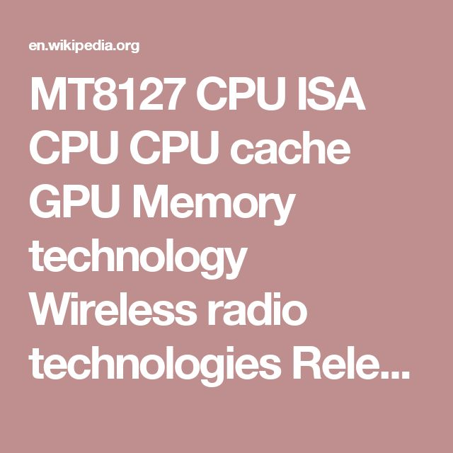 MT8127 CPU ISA CPU CPU cache GPU Memory technology Wireless radio technologies Released ARMv7 1.3 GHz quad-core ARM Cortex-A7 512 KB L2 Mali-450 MP4 @ 600 MHz[1] 32-bit 666 MHz DDR3 (5.3 GB/s)[8] WiFi, Bluetooth, FM, GPS 2014      Acer Iconia Tab 10 (A3-A20)     ALCATEL ONETOUCH PIXI 8[9]     ALPS T10/MP10     Amazon Fire (5th generation)     Chuwi VX8     Cube U25GT (new version)     DigiLand DL1010Q     Lenovo Tab 2 A7-10F     Lenovo Tab 2 A7-20F     Lenovo Tab 3 A7-10…