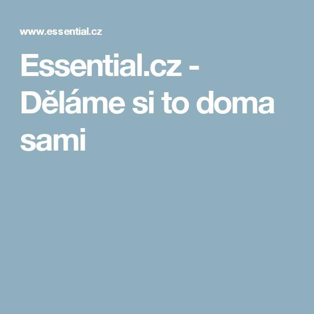Essential.cz - Děláme si to doma sami