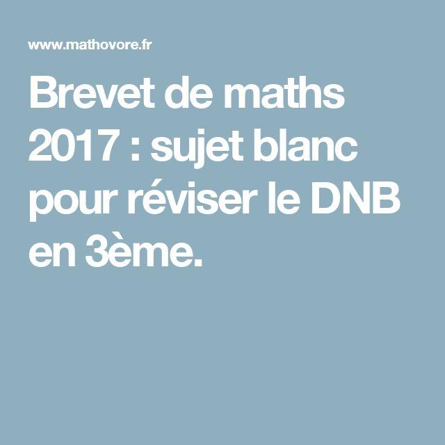 Brevet de maths 2017 : sujet blanc pour réviser le DNB en 3ème.