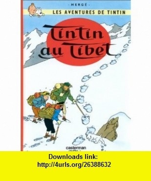 Tintin Au Tibet (French Edition) (9782203001190) Herge , ISBN-10: 2203001194  , ISBN-13: 978-2203001190 ,  , tutorials , pdf , ebook , torrent , downloads , rapidshare , filesonic , hotfile , megaupload , fileserve