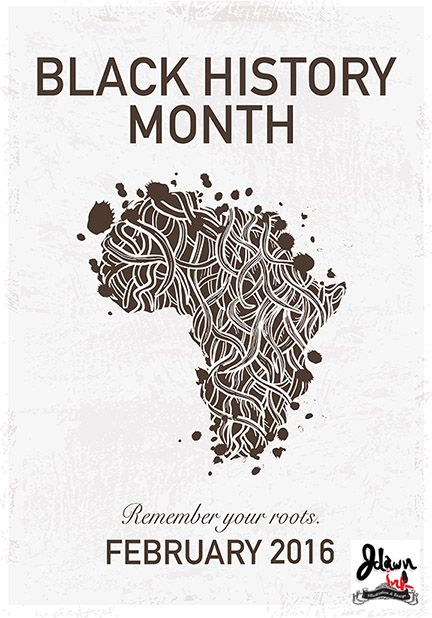 =Black History Month February 2016 poster design with African roots