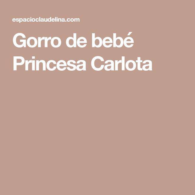 Gorro de bebé Princesa Carlota