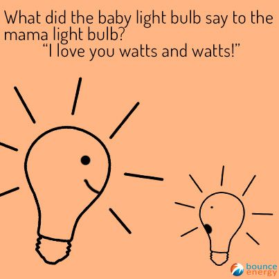 What did the baby light bulb say to the mama light bulb? # ...