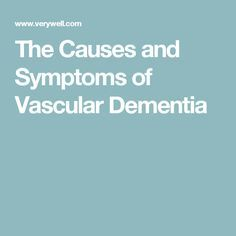 The Causes and Symptoms of Vascular Dementia