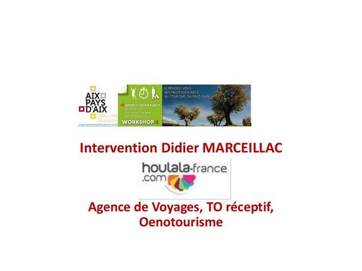 Table ronde 3 :  Les réseaux de distribution de la destination Provence à l'international - Didier Marceillac - www.houlala-france.com