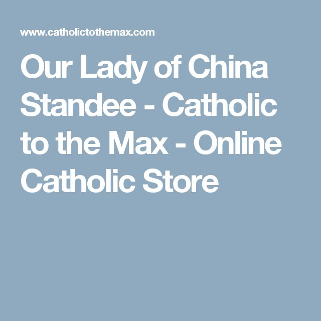 Our Lady of China Standee - Catholic to the Max - Online Catholic Store