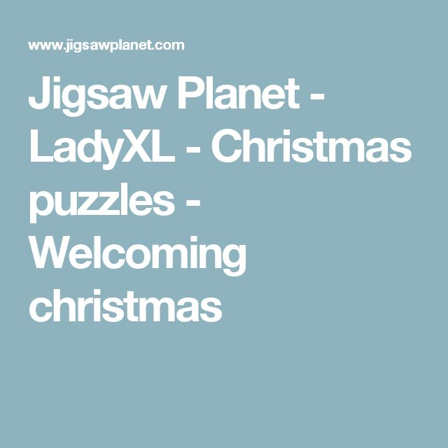Jigsaw Planet - LadyXL - Christmas puzzles - Welcoming christmas ...