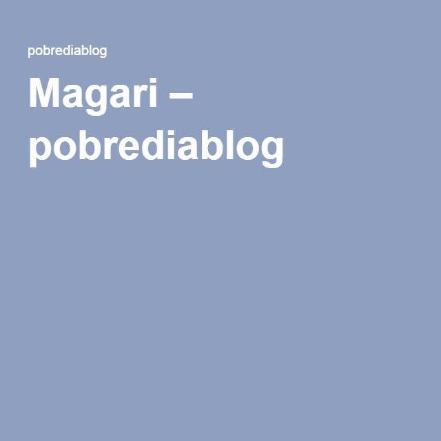 Magari – pobrediablog