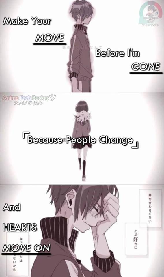 Haz tu movimiento antes de que me vaya『Porque las personas cambian』Y el corazón se mueve.