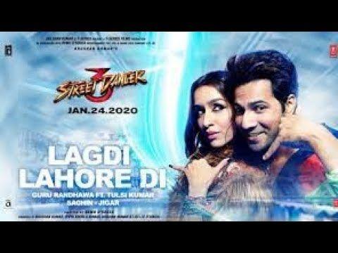 Lagdi Lahore Di Full Video Song Street Dancer 3d Guru Randhawa Full Song Youtube In 2020 Latest Bollywood Songs Latest Song Lyrics Songs